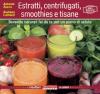 Estratti, centrifugati, smoothies e tisane  Giuliana Lomazzi Antonio Zucco  Terra Nuova Edizioni