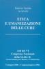 Etica e umanizzazione delle cure  Fabrizio Turoldo   Fondazione Lanza