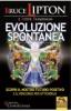 Evoluzione spontanea  Bruce H. Lipton Steve Bhaerman  Macro Edizioni