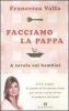 Facciamo la pappa  Francesca Valla   Mondadori