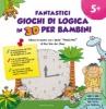 Fantastici giochi di logica in 3D per bambini (5+)  Ron Van Der Meer   Gribaudo
