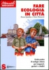 Fare ecologia in citt  Bruno Gandino Dario Manuetti  Sonda Edizioni