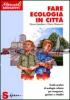 Fare ecologia in città  Bruno Gandino Dario Manuetti  Sonda Edizioni
