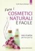 Fare i cosmetici naturali è facile  Cyrille Saura Zellweger   Edizioni il Punto d'Incontro