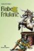 Fiabe Friulane  Giulia Del Fabro   Editoriale Programma