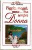Figgia, mogge, moae…ma sempre Donna  Enrico Gambetta   Erga Edizioni