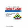 Figure di leader  Manfred F.R. Kets de Vries   Raffaello Cortina Editore