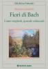 Fiori di Bach  Barbara Gulminelli   Tecniche Nuove
