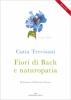 Fiori di Bach e Naturopatia  Catia Trevisani   Edizioni Enea