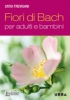 Fiori di Bach per adulti e bambini  Catia Trevisani   Urra Edizioni