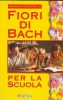 Fiori di Bach per la scuola  Barbara Mazzarella   Xenia Edizioni