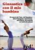 Ginnastica con il Mio Bambino (DVD)  Autori Vari   Red Edizioni