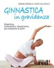 Ginnastica in gravidanza  Miriam Wessels Heike Oellerich  Red Edizioni
