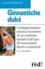Ginnastiche dolci  Marie-Josè Houareau   Red Edizioni
