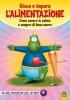 Gioca e impara l'Alimentazione  Autori Vari   Macro Junior