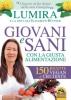 Giovani e Sani con la Giusta Alimentazione  Lumira Elisabeth Büttner  Macro Edizioni