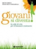 Giovani si diventa!  Bruno Brigo Francesco Passarella  Tecniche Nuove