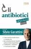 Gli Antibiotici spiegati bene  Silvio Garattini   Lswr