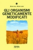 Gli organismi geneticamente modificati  Marina Mariani   Xenia Edizioni