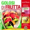 Golosi di Frutta  Silvia Strozzi   Macro Edizioni