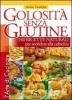 Golosità senza Glutine (Vecchia edizione)  Teresa Tranfaglia   Macro Edizioni