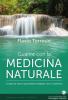 Guarire con la Medicina Naturale  Flavio Torresin   Edizioni il Punto d'Incontro