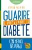 Guarire e Prevenire il Diabete (Copertina rovinata)  Gudrun Dalla Via   Macro Edizioni