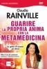 Guarire la Propria Anima con la Metamedicina (DVD)  Claudia Rainville   Macro Edizioni