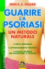 Guarire la Psoriasi. Un metodo naturale (Copertina rovinata)  John O. A. Pagano   Macro Edizioni