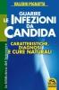 Guarire le Infezioni da Candida  Valerio Pignatta   Macro Edizioni