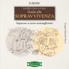 Guida alla Sopravvivenza (ebook)  Guido Dalla Casa   Arianna Editrice