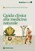 Guida clinica alla medicina naturale  Joseph Pizzorno Michael T. Murray Herb Joiner-Bey Tecniche Nuove