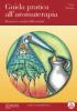 Guida pratica all'Aromaterapia. Repertori e analisi differenziale  Vera Sganga   Edizioni Enea
