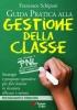 Guida Pratica alla Gestione della Classe (ebook)  Francesco Schipani   Essere Felici