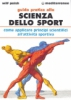 Guida Pratica alla Scienza dello Sport  Wilf Paish   Edizioni Mediterranee