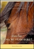 Horse Talk - Cosa mi vuoi dire?  Ariane Schurmann Edwin Wittwer  Edizioni Ocean of Life