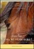 Horse Talk - Cosa mi vuoi dire?  Ariane Schurmann Edwin Wittwer  Edizioni Ocean of Life