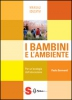 I bambini e lambiente  Paolo Beneventi   Sonda Edizioni