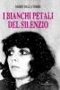 I bianchi petali del silenzio  Mario Della Torre   Editoriale Programma