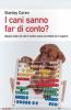 I cani sanno far di conto?  Stanley Coren   Urra Edizioni