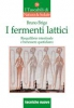 I fermenti lattici  Bruno Brigo   Tecniche Nuove