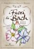 I Fiori di Bach. Cure e Rimedi  Roberto Pagnanelli Nicoletta Pagnanelli  Editoriale Programma