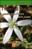 I fiori di Bach. Guarire con l'anima delle piante  Accademia Centaurea   Impronte di luce