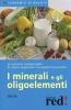 I minerali e gli oligoelementi  Autori Vari   Red Edizioni
