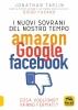 I Nuovi Sovrani del Nostro Tempo Amazon Google Facebook  Jonathan Taplin   Macro Edizioni