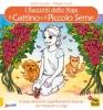 I Racconti dello Yoga - Il Gattino e il Piccolo Seme  Irene Cocchi Filippo Curzi  Macro Junior