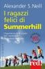 I ragazzi felici di Summerhill  Alexander Neill   Red Edizioni