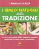 I rimedi naturali della tradizione  Maria Fiorella Coccolo   Edizioni Riza