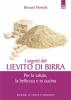 I segreti del lievito di birra  Bernard Montelh   Edizioni il Punto d'Incontro