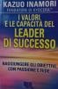 I Valori e le Capacità del Leader di Successo  Kazuo Inamori   Bis Edizioni